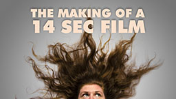 The Making of a 14 sec Film